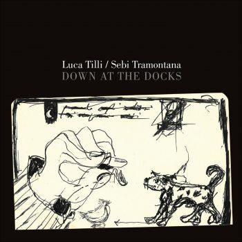 "Tilli/Tramontana ""Down AT The Docks"""